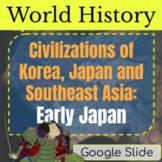 Civilizations of Korea, Japan and Southeast Asia: EARLY JAPAN