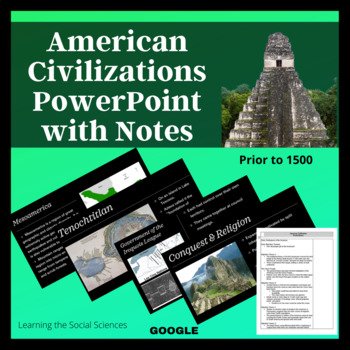 Civilizations of the Americas PowerPoint and Note Sheets