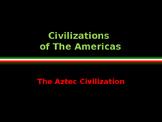 Civilizations of the Americas - Mesoamerica - The Aztecs
