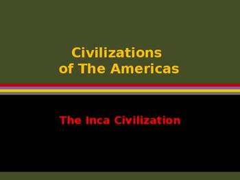 Civilizations of the Americas - Mesoamerica - The Incas