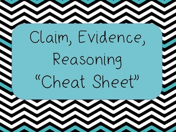 """Claim, Evidence, Reasoning """"Cheat Sheet"""" for Science Notebooks"""