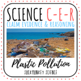 Claim Evidence Reasoning Earth Science Prompt: Plastic Pollution