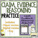 Claim, Evidence, Reasoning (CER) Practice  (NGSS Aligned)