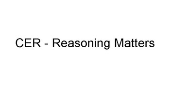 Claim, Evidence, Reasoning - Reasoning Matters Activity