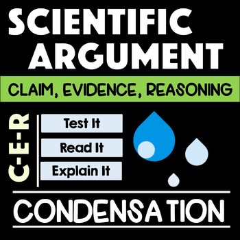 Claim, Evidence, Reasoning: Scientific Argument - Water Cycle: Condensation