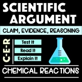 Chemical Reactions Scientific Arguments with Claim Evidence Reasoning