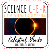 Claim Evidence Reasoning Space Science Topic: Celestial Shade