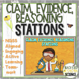 Claim, Evidence, Reasoning (CER) Stations NGSS