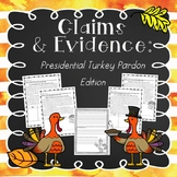 Identifying Claims & Evidence: Thanksgiving Presidential Turkey Edition
