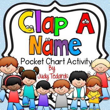 Clap A Name With Me (Pocket Chart Activity)