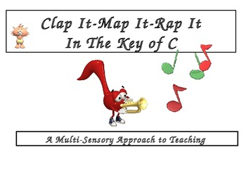 Clap It Map It Rap It in the Key of C: A Multi-Sensory Approach To Teaching