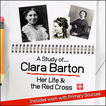 Clara Barton, Her life and the American Red Cross (6th-12th)