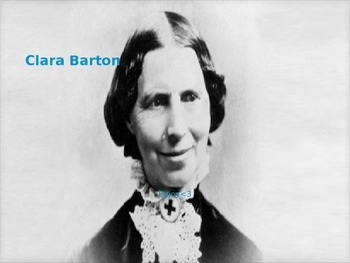 Clara Barton - Power Point History Facts Life Story - Red Cross - 10 Slides
