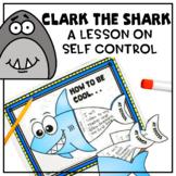 Clark The Shark Self Control Lesson