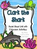 """""""Clark the Shark"""" Read Aloud Unit"""