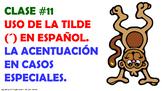 Clase #11. La Acentuación en español. Los Casos Especiales.