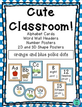 Cute Classroom! (orange and blue polka dot alphabet, number and shape decor)