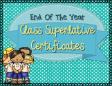 Class Award/ Superlative Certificates- End of the Year