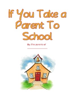 Class Book: If You Bring a Parent to School (Parent Orientation Night)