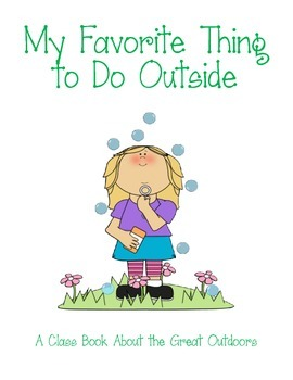 Class Book: My Favorite Thing to Do Outside