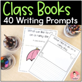 Class Books for the Whole Year - 40 Prompts for Kindergarten Writing Centers