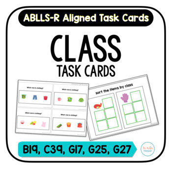 Class/Category Task Cards [ABLLS-R Aligned B19, C39, G17, G25, G27]