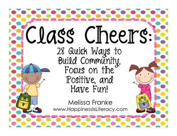 Class Cheers: 28 Quick Ways to Build Community and Focus on the Positive