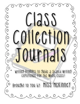 Class Collection Shared Journal - A Whole Class Writing Experience!