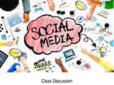 Class Discussion - Social Media