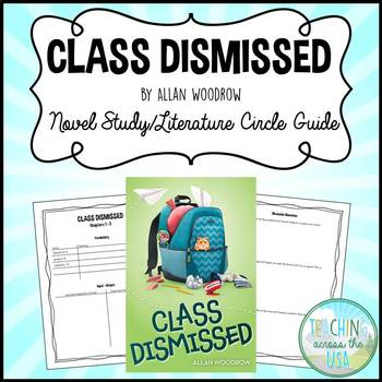 Class Dismissed by Allan Woodrow Novel Study/Literature Circle Guide