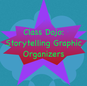Class Dojo Storytelling Lessons - Graphic Organizer Pack