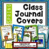 Whole Class Journal Covers for Spring --- March / April Journal Covers
