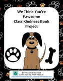 Class Kindness Book- We Think You're Pawsome