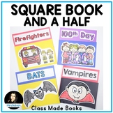 Class Made Books   SQUARE BOOK and a HALF Writing Activities