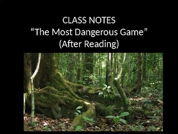 """Class Notes for """"The Most Dangerous Game"""""""