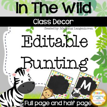 Class Organization:  Editable Bunting (In The Wild Theme)