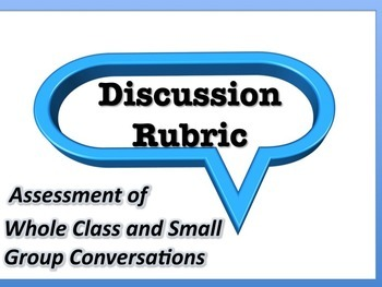 Discussion Rubric for Whole Class and Groups: Easy Grading and Assessment