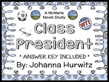 Class President (Johanna Hurwitz) Novel Study / Comprehension   (30 pages)