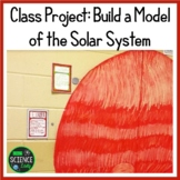 Class Project: Build a Model of the Solar System!