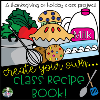 Class Recipe Book (Christmas, Holidays, Mothers / Fathers Day, Thanksgiving)