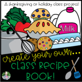 Class Recipe Book (Christmas, Holidays, Mothers / Fathers