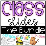 Class Slides:: THE BUNDLE {For PowerPoint and GOOGLE}