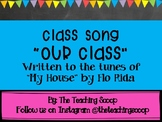 Class Song- OUR CLASS!