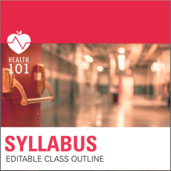 Health Class Syllabus: EDITABLE outline for the start of your school year!