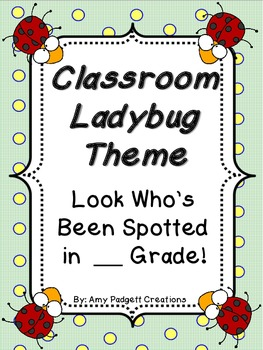 Class Theme: Ladybugs! Who's Been Spotted in ___ Grade?
