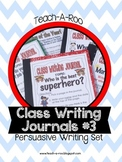 Class Writing Journals- Set #3  Persuasive and Opinion Writing