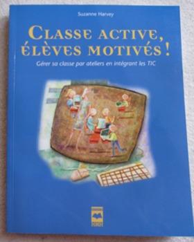Class active, élèves motivés! Gérer sa classe/classroom management book French
