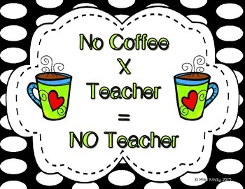 Class and Faculty Signs - No Coffee = No Teacher