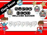 Class decor- SUPER HERO- WELCOME banner
