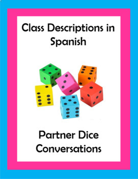 Class descriptions / School Supplies in Spanish Dice Conversations